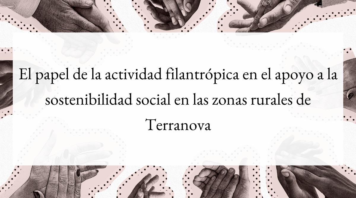 El papel de la actividad filantrópica en el apoyo a la sostenibilidad social en las zonas rurales de Terranova