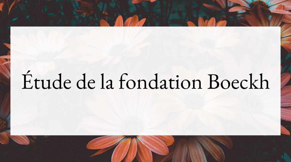 Étude de la fondation Boeckh