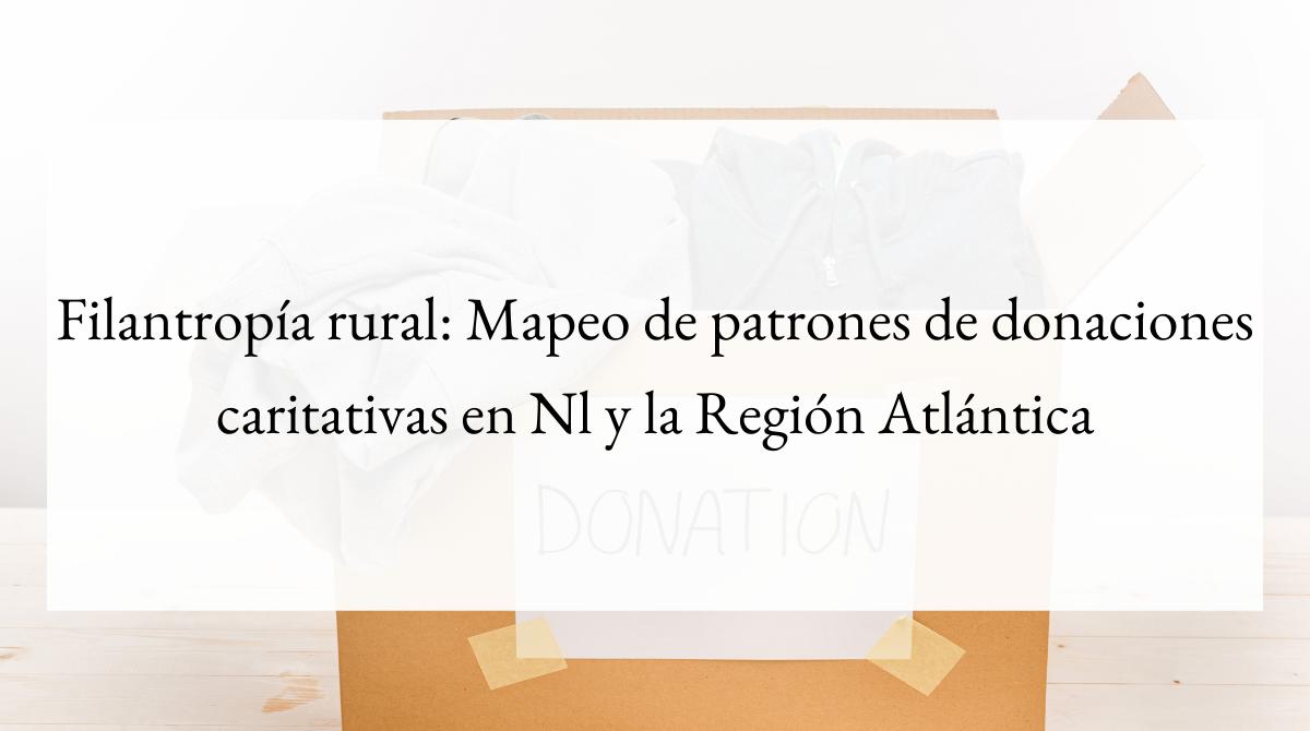 Filantropía rural_ Mapeo de patrones de donaciones caritativas en Nl y la Región Atlántica