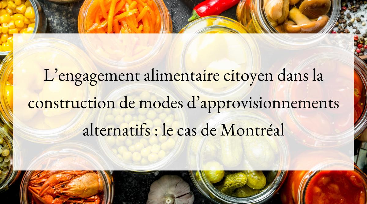 L'engagement alimentaire citoyen dans la construction de modes d'approvisionnements alternatifs le cas de Montréal