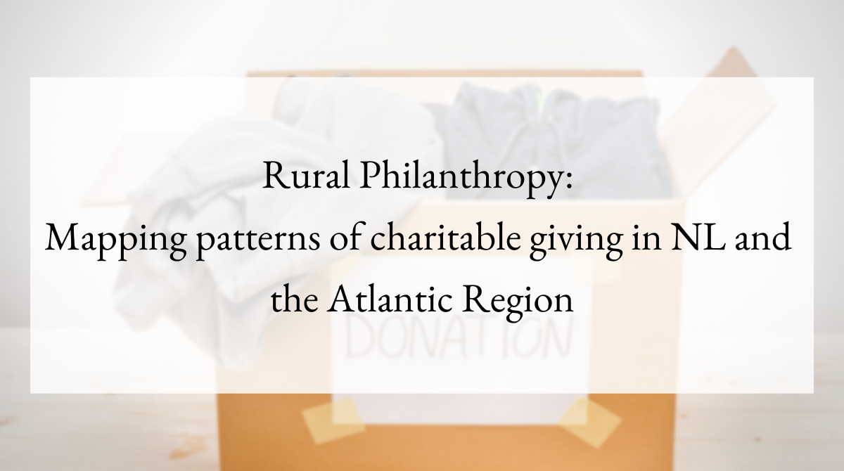 Rural Philanthropy Mapping patterns of charitable giving in NL and the Atlantic Region