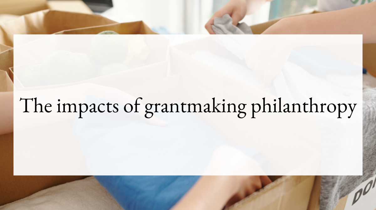 The impacts of grantmaking philanthropy